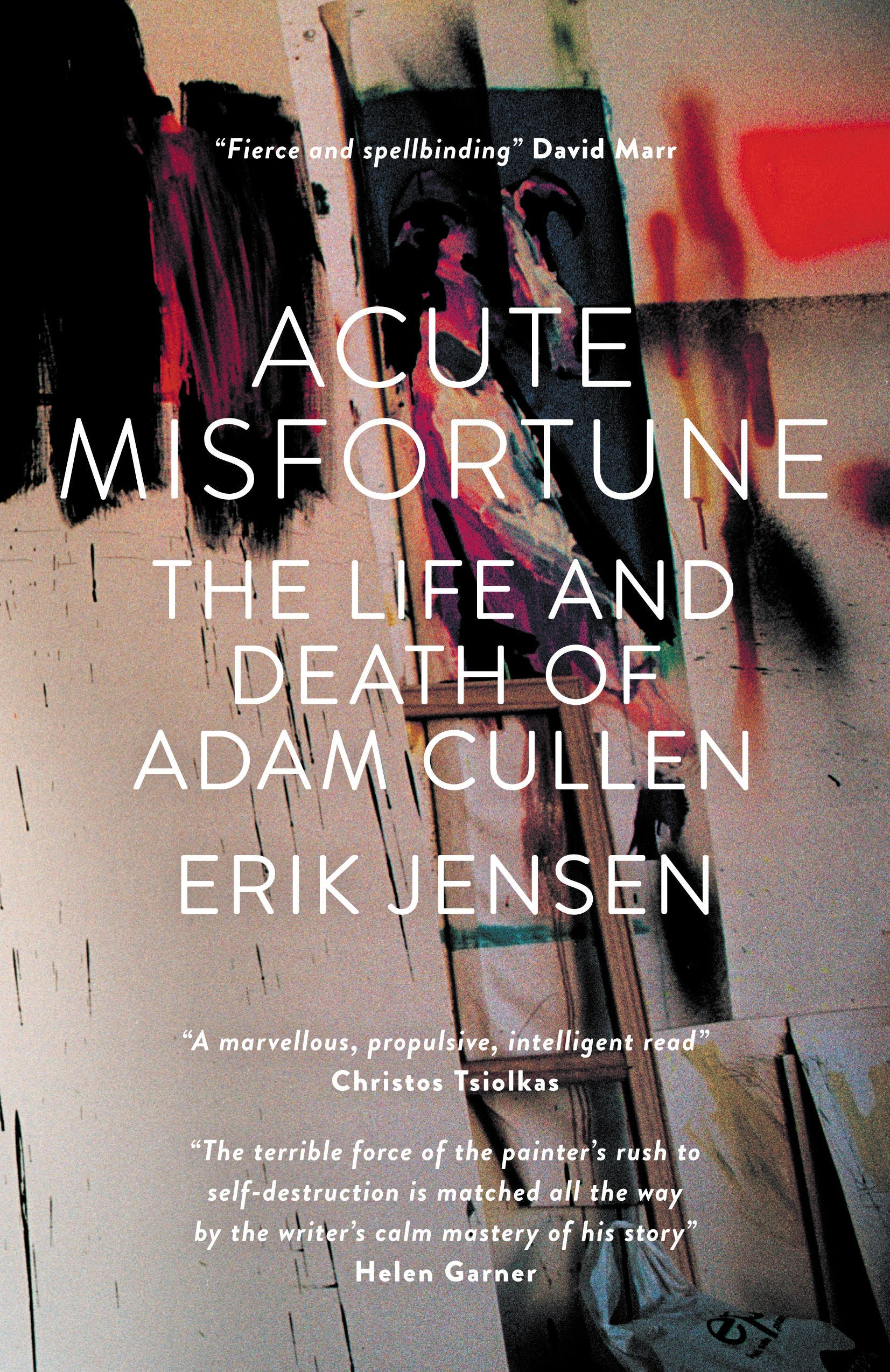 Acute Misfortune The Life And Death Of Adam Cullen