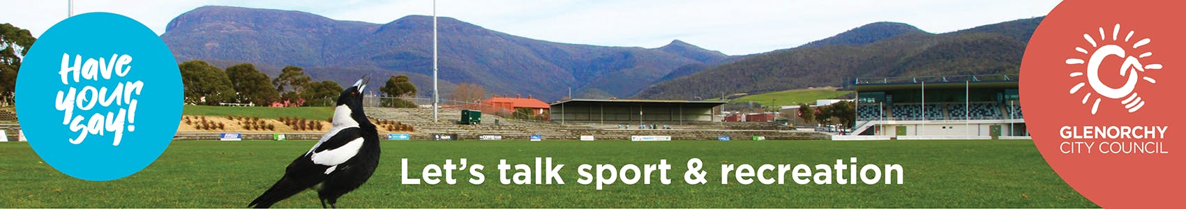 Let's talk sport and recreation banner with photo of KGV sport grounds with a magpie in the foreground and kunanyi/Mt Wellington in the background. With text Have your say, Let's talk sport and recreation and the Glenorchy City Council Logo.