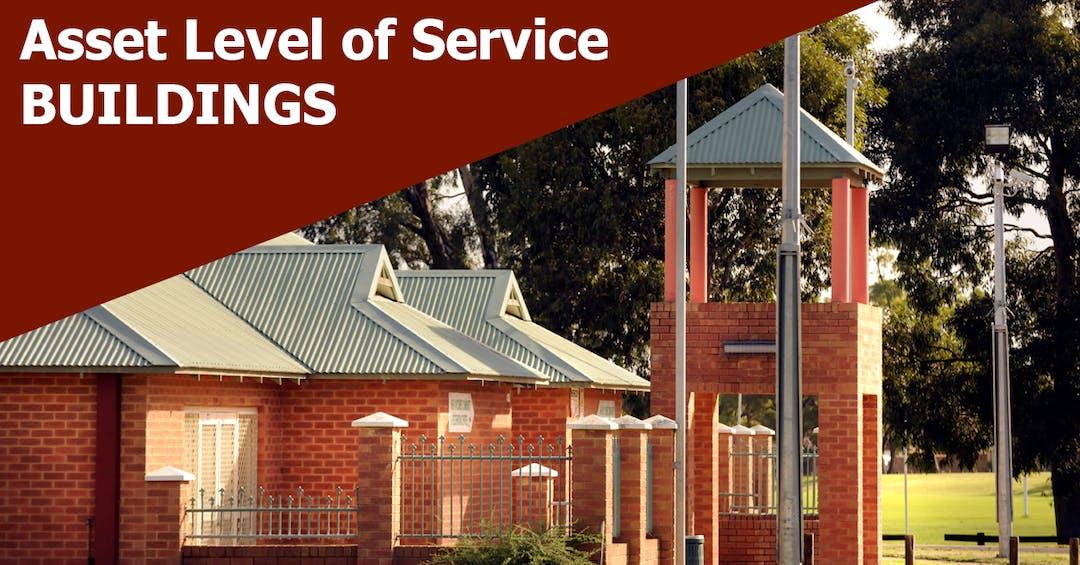 Asset Levels of Service: Buildings