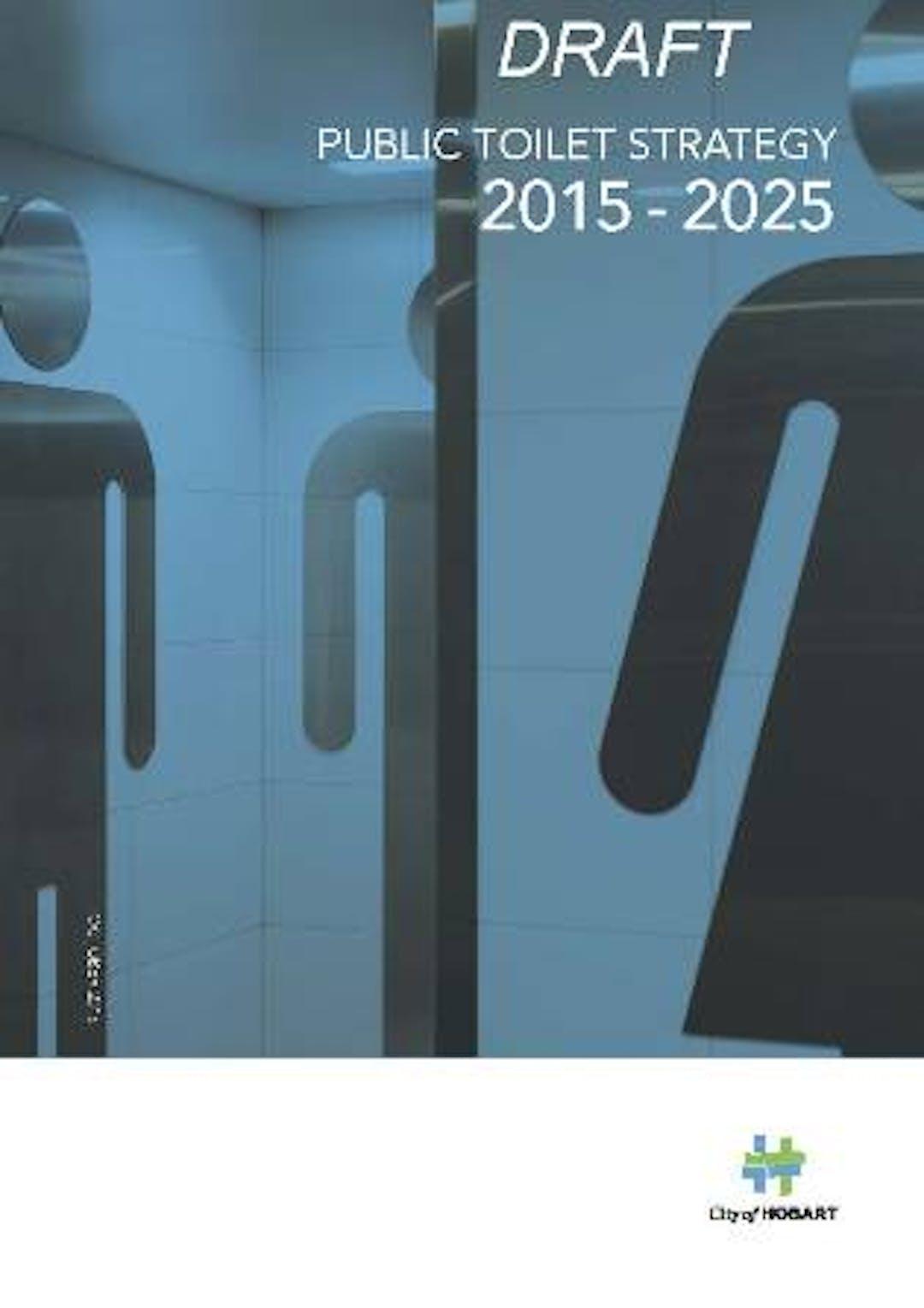 Draft Public Toilet Strategy 2015-2025