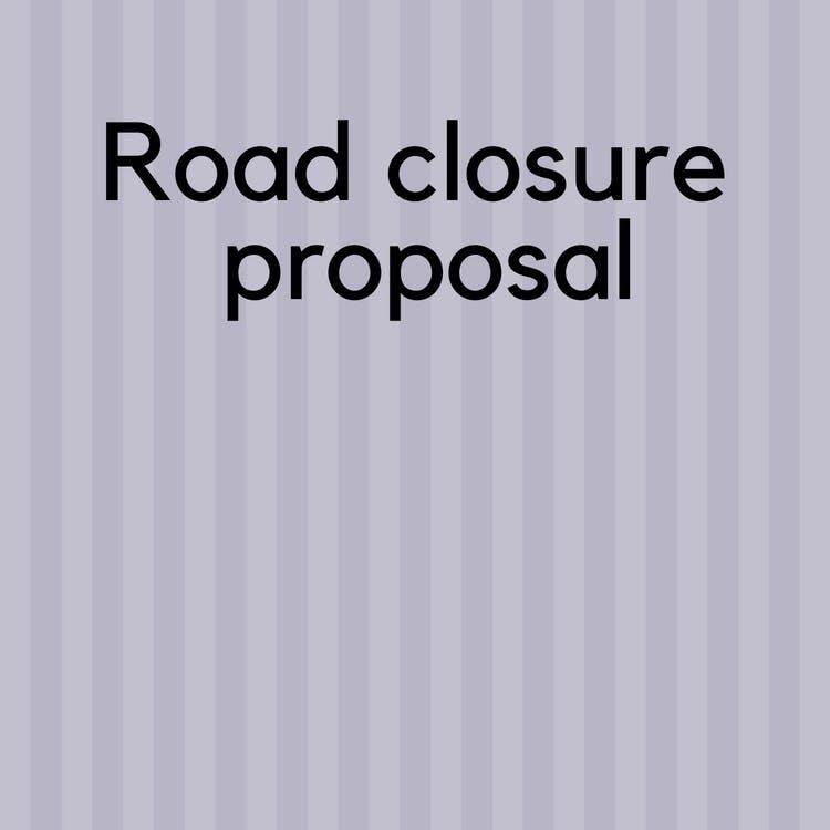 Road closure proposal brunch