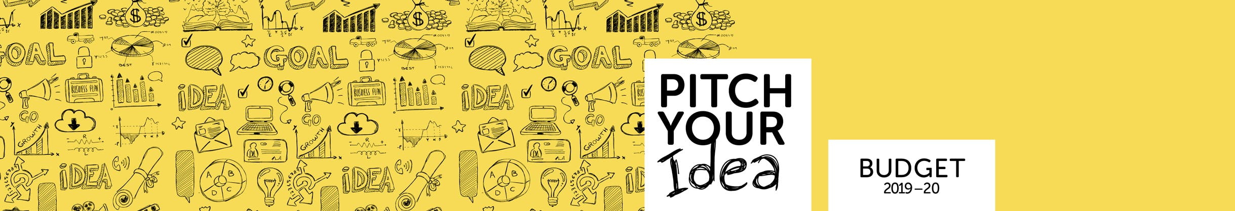 Pitch Your Idea - Budget 2019-20