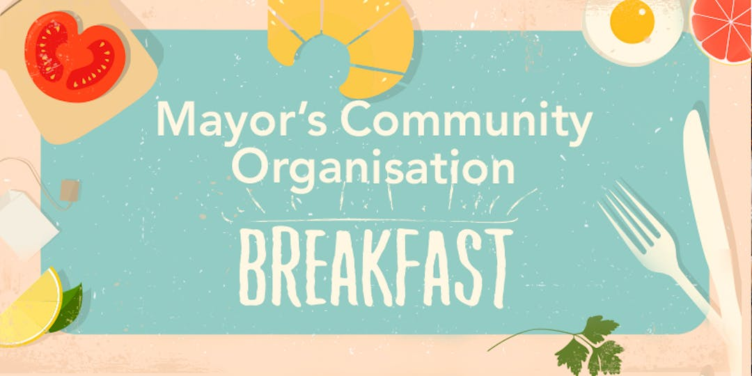 Decorative image with text Myaor's Community Organisation Breakfast