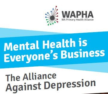 The Alliance Against Depression tagline: Mental Health is Everyone's Business