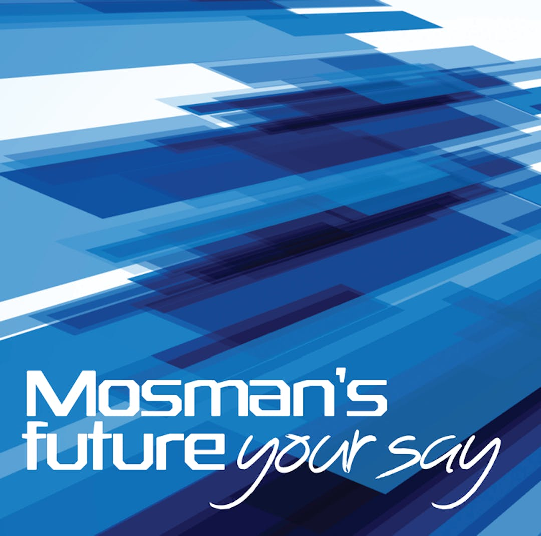 Mosman's Future: Your Say