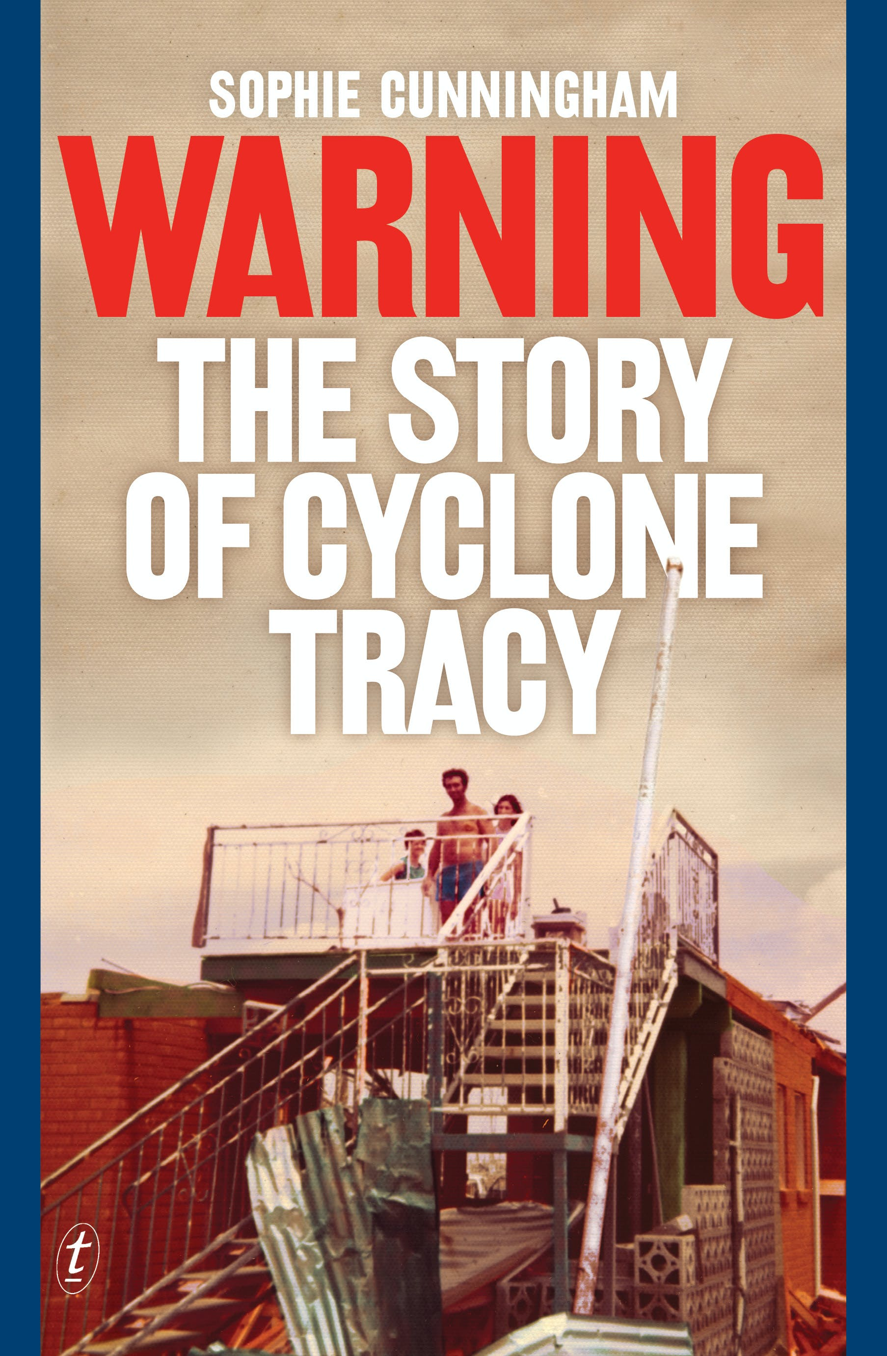 Warning The Story Of Cyclone Tracy