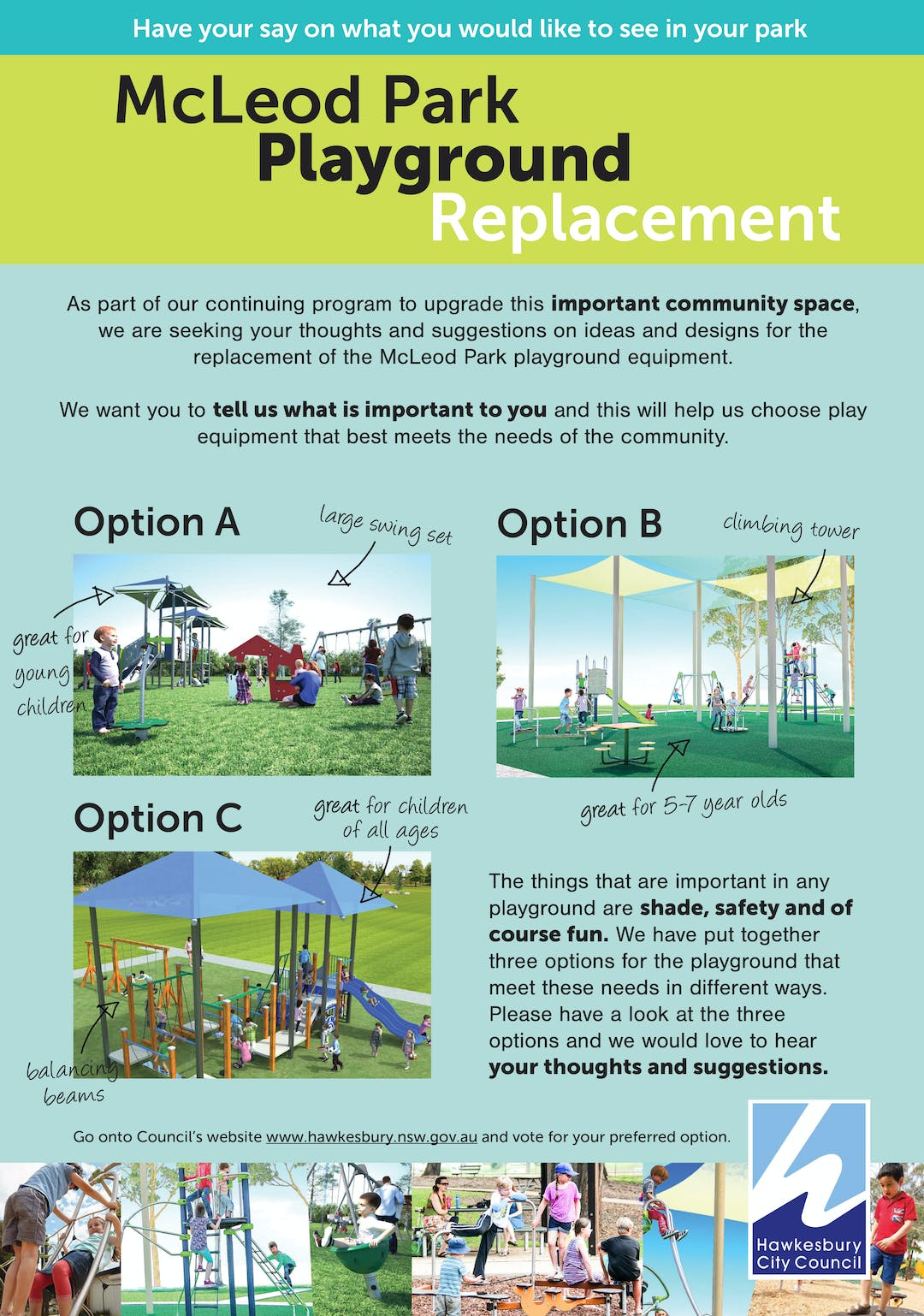 As part of our continuing program to upgrade this important community space, we are seeking your thoughts and suggestions on ideas and designs for the replacement of the McLeod Park playground equipment.