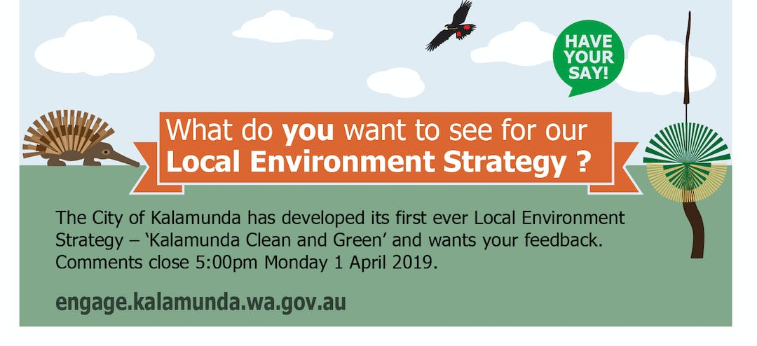 The City of Kalamunda has developed its Local Environmental Strategy and is seeking your views.