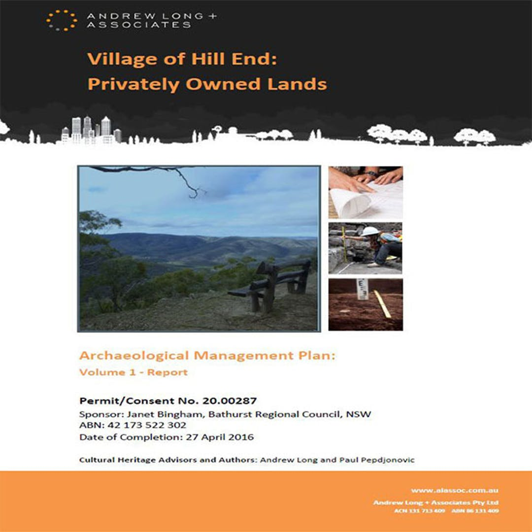 Council recently engaged the services of Andrew Long and Associates to prepare an Archaeological Management Plan (AMP) for the privately owned lands in the village of Hill End. The aim of the study was to identify and assess the relative likelihood and significance of archaeological resources on privately owned land at Hill End.