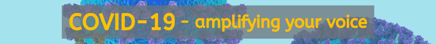 """COVID-19: amplifying your voice"" banner with illustration of coronavirus molecules in background"
