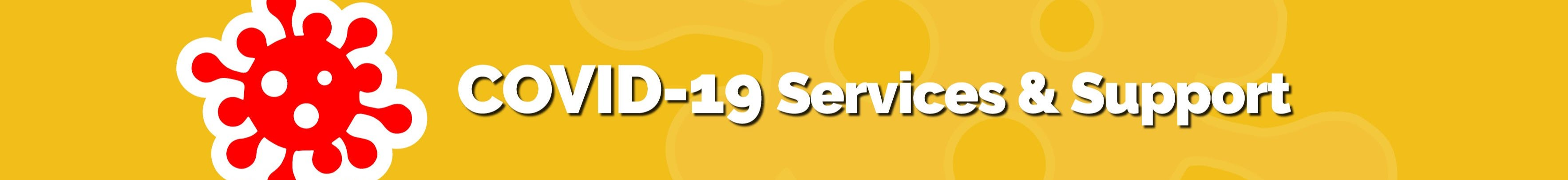 COVID-19 Services & Support