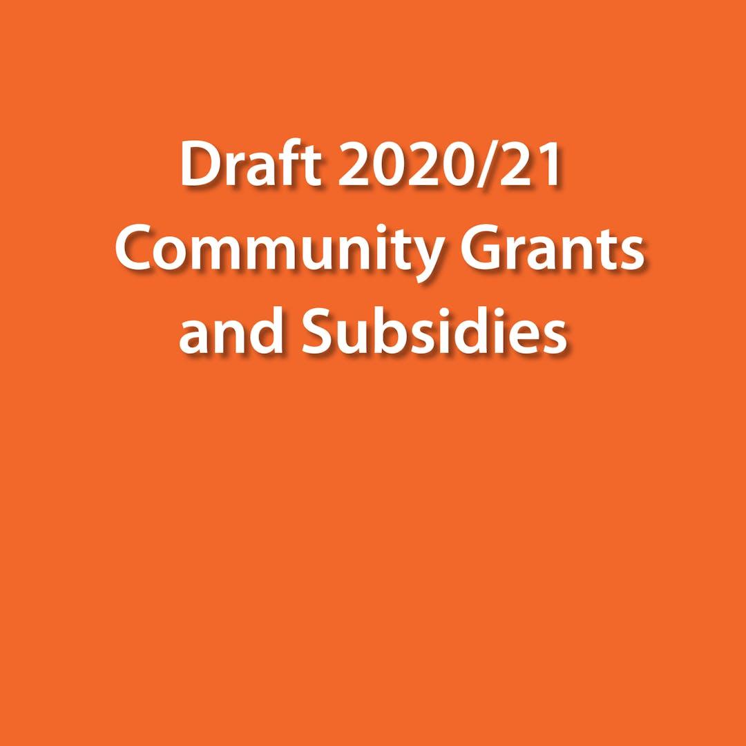 Draft 2020/21 Community Grants and Subsidies