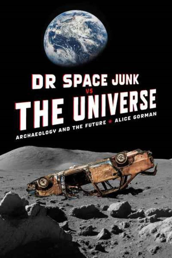 Dr Space Junk vs The Universe by Alice Gorman