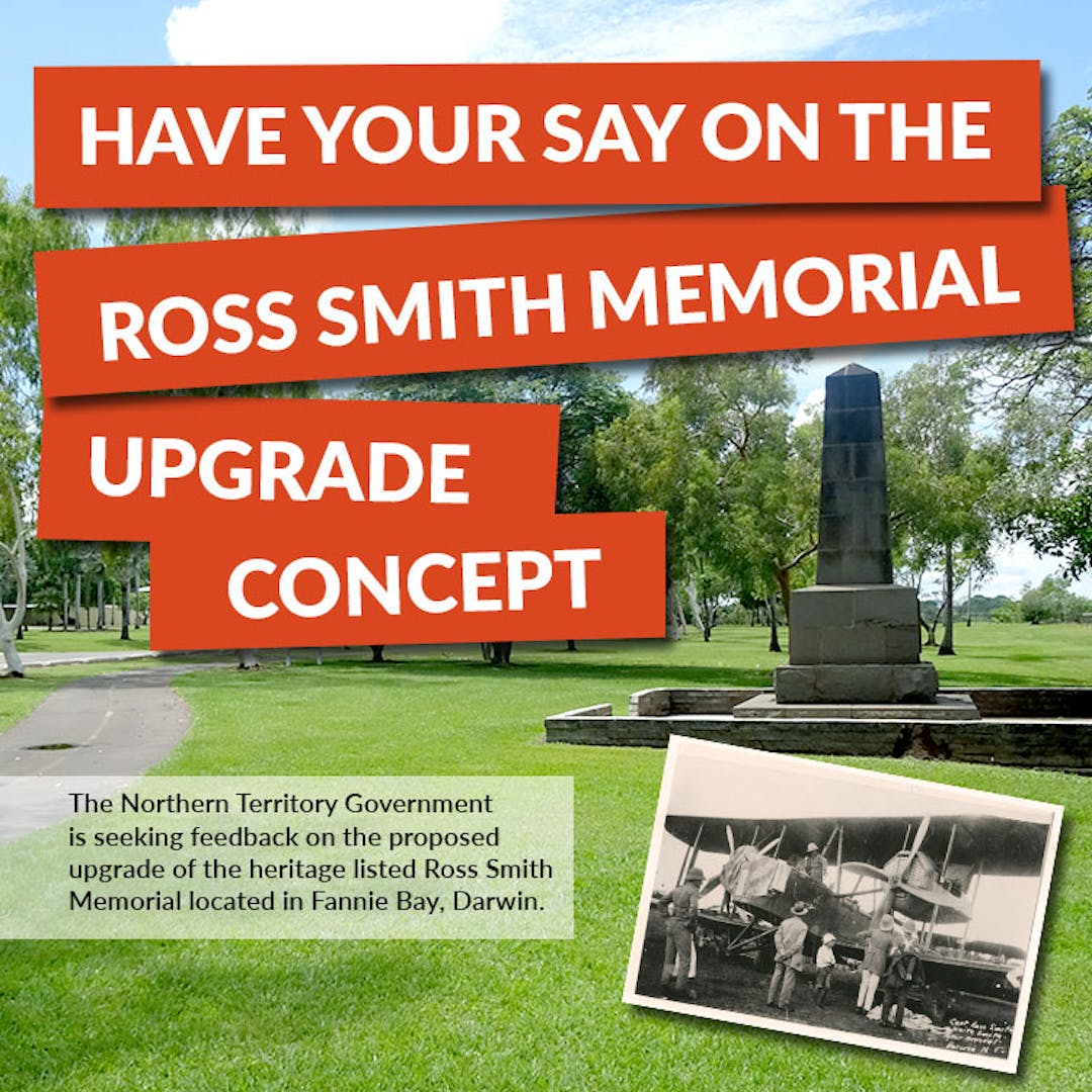 The Northern Territory Government is seeking key stakeholder and community feedback on the proposed upgrade of the heritage listed Ross Smith Memorial located in Fannie Bay, Darwin.