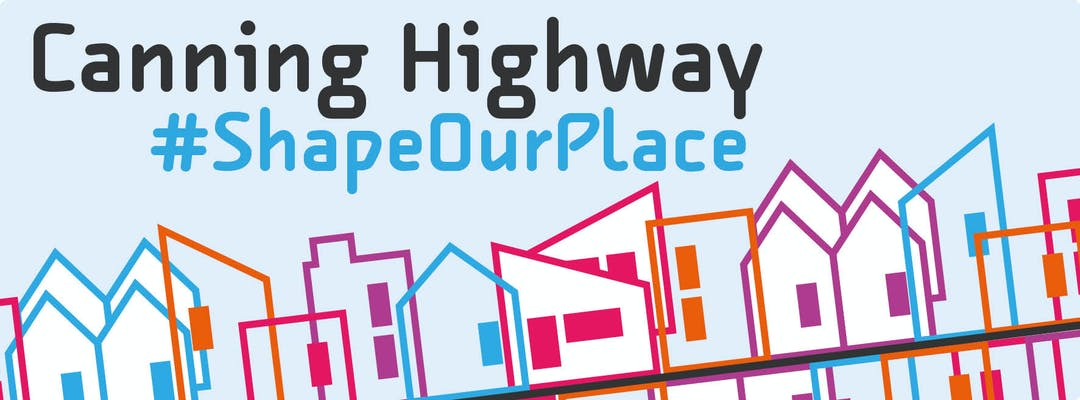Canning Highway #ShapeOurPlace