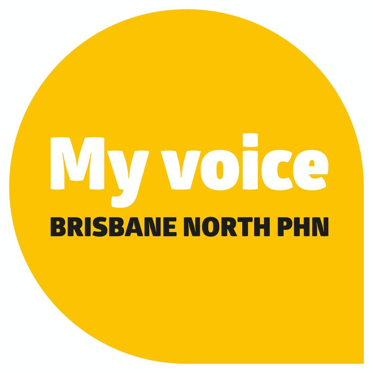 My voice Brisbane North PHN
